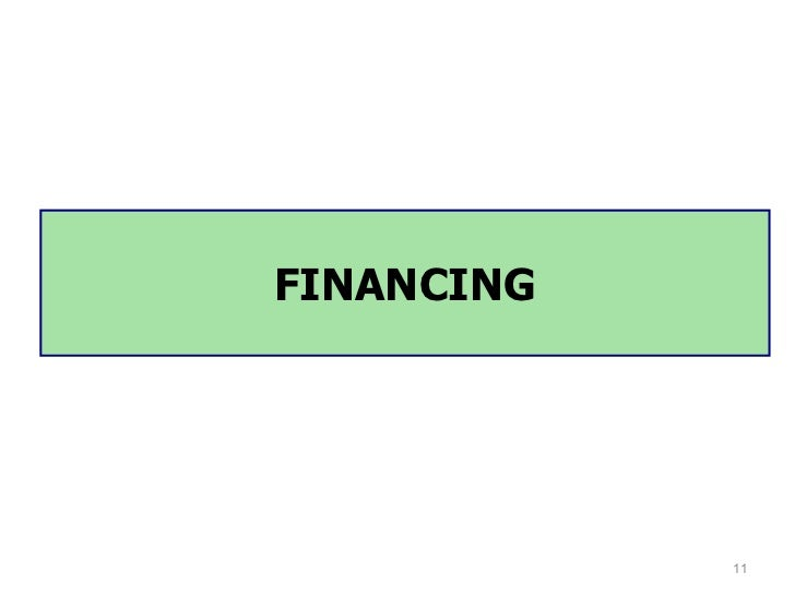 FINANCING            11