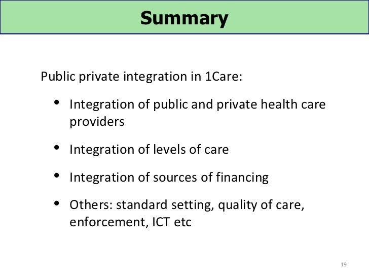 SummaryPublic private integration in 1Care:   Integration of public and private health care     providers   Integration ...