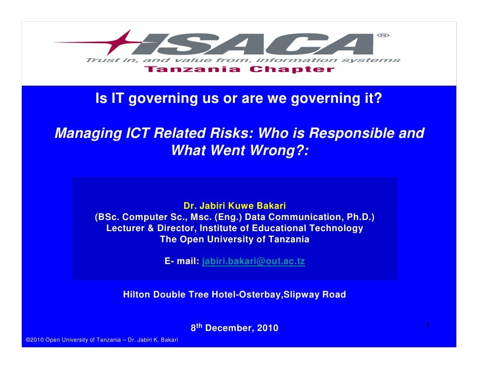 Is IT governing us or are we governing it?          Managing ICT Related Risks: Who is Responsible and                    ...