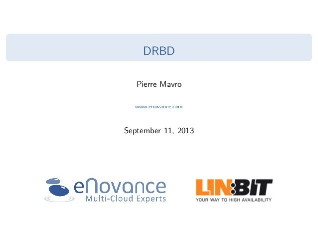DRBD Pierre Mavro www.enovance.com September 11, 2013