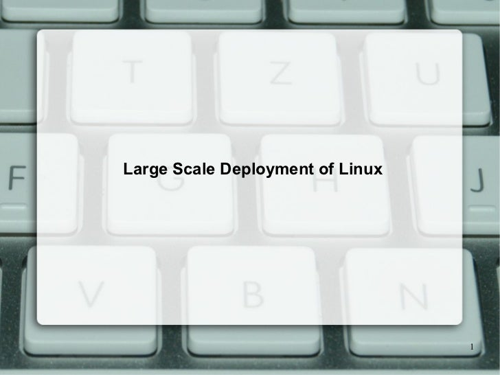 Large Scale Deployment of Linux