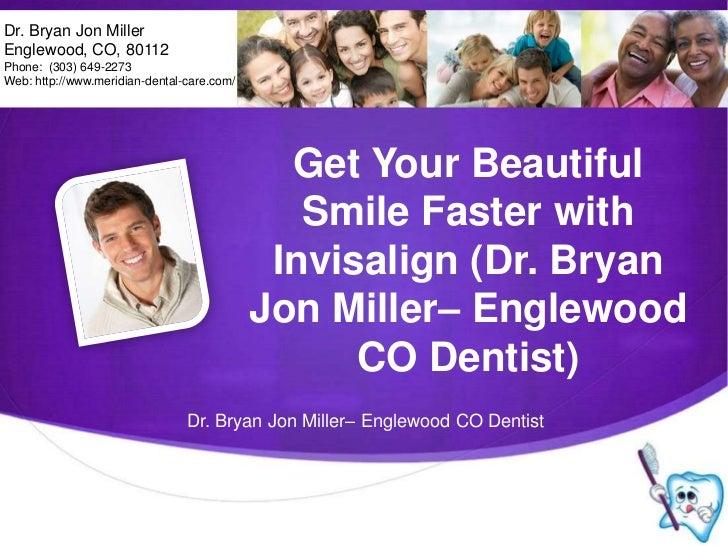 Dr. Bryan Jon Miller<br />Englewood, CO, 80112<br />Phone:  (303) 649-2273<br />Web: http://www.meridian-dental-care.com/<...