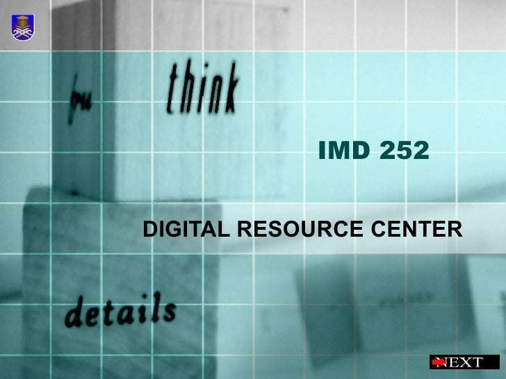 IMD 252 DIGITAL RESOURCE CENTER