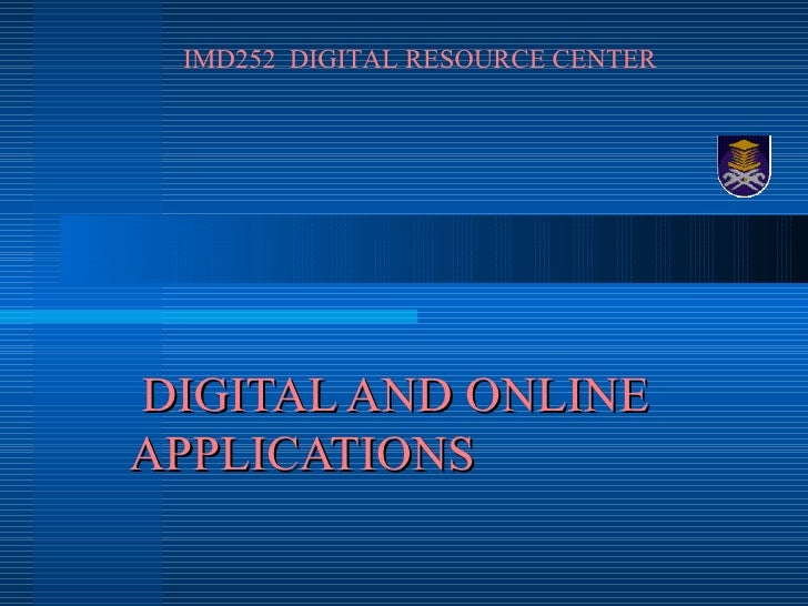 DIGITAL AND ONLINE APPLICATIONS IMD252  DIGITAL RESOURCE CENTER