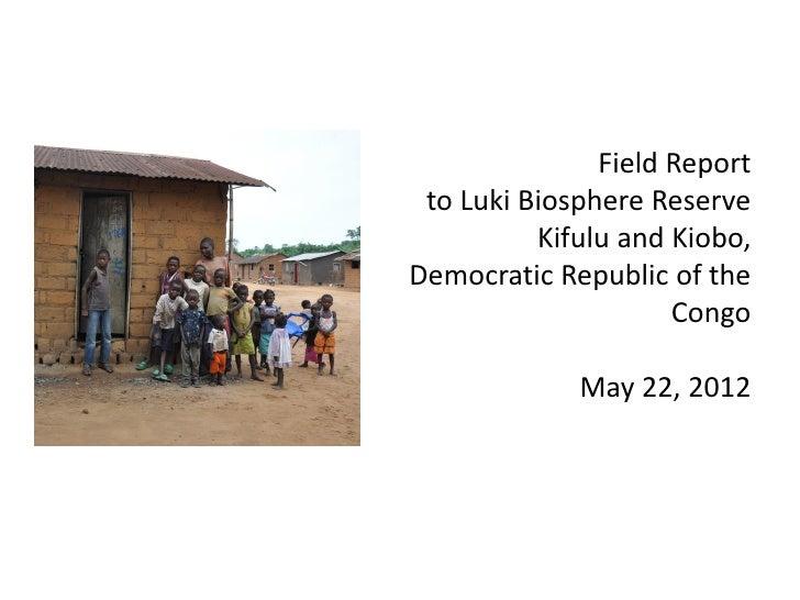Field Report to Luki Biosphere Reserve          Kifulu and Kiobo,Democratic Republic of the                     Congo     ...