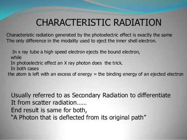 Characteristic radiation   How does this happen ?      After the electron has been ejected, the atom is left with a  void...
