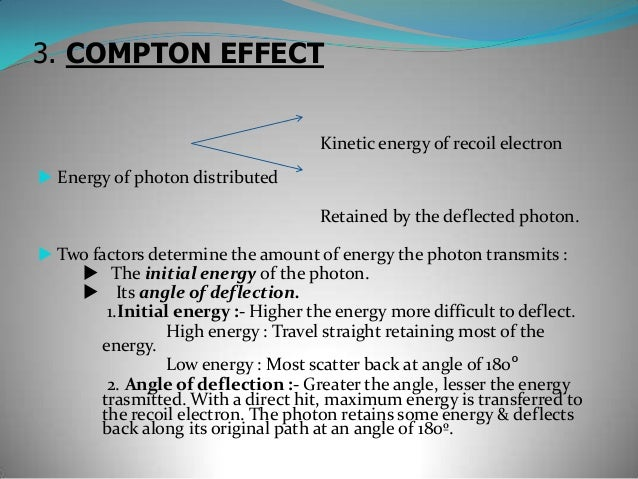 3. COMPTON EFFECTProbability of occurence :    It depends on :-    Total number of electrons : It further depends on dens...