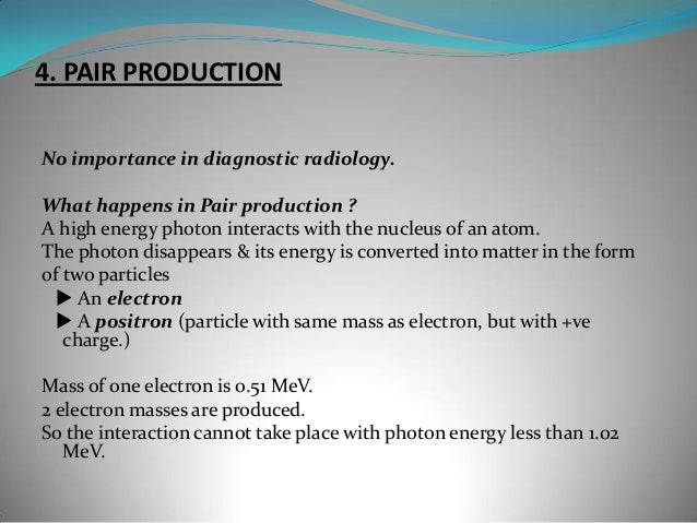 5. PHOTODISINTEGRATION  A photon with extremely high energy ( 7-15 MeV), interacts directly  with the nucleus of an atom. ...