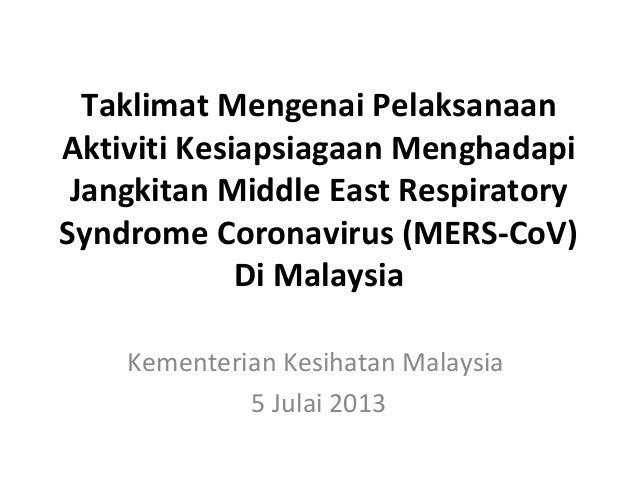 Taklimat Mengenai Pelaksanaan Aktiviti Kesiapsiagaan Menghadapi Jangkitan Middle East Respiratory Syndrome Coronavirus (ME...