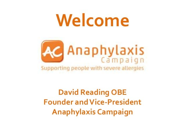David Reading OBE Founder andVice-President Anaphylaxis Campaign Welcome