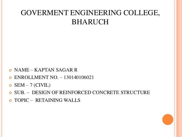 GOVERMENT ENGINEERING COLLEGE, BHARUCH  NAME – KAPTAN SAGAR R  ENROLLMENT NO. – 130140106021  SEM – 7 (CIVIL)  SUB. – ...