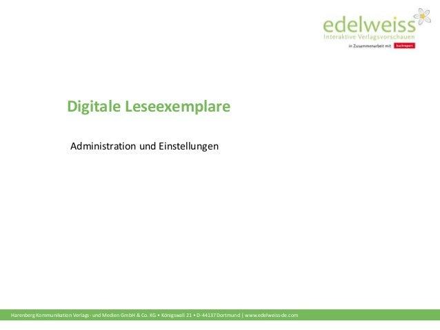 Harenberg Kommunikation Verlags- und Medien GmbH & Co. KG • Königswall 21 • D-44137 Dortmund | www.edelweiss-de.com Digita...