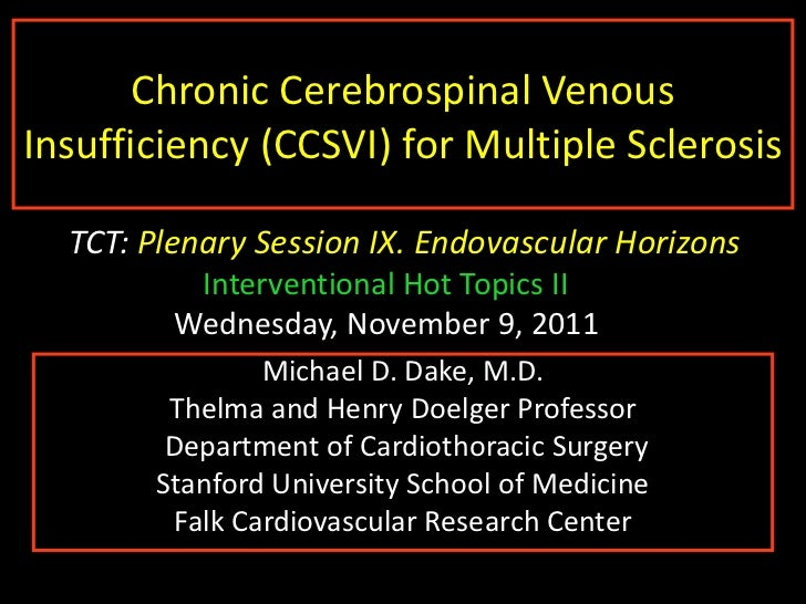 1       Chronic Cerebrospinal VenousInsufficiency (CCSVI) for Multiple Sclerosis  TCT: Plenary Session IX. Endovascular Ho...