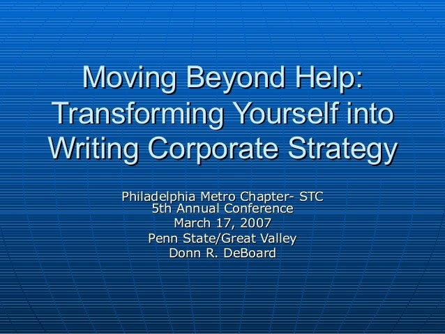 Moving Beyond Help:Moving Beyond Help:Transforming Yourself intoTransforming Yourself intoWriting Corporate StrategyWritin...