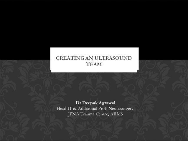 Dr Deepak Agrawal Head IT & Additional Prof, Neurosurgery, JPNA Trauma Centre, AIIMS