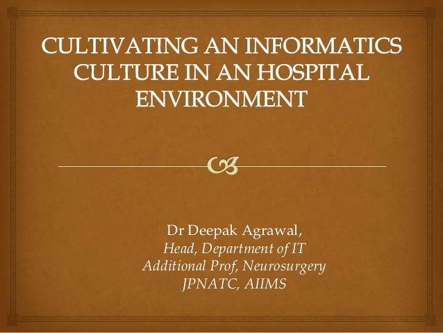 Dr Deepak Agrawal, Head, Department of IT Additional Prof, Neurosurgery JPNATC, AIIMS