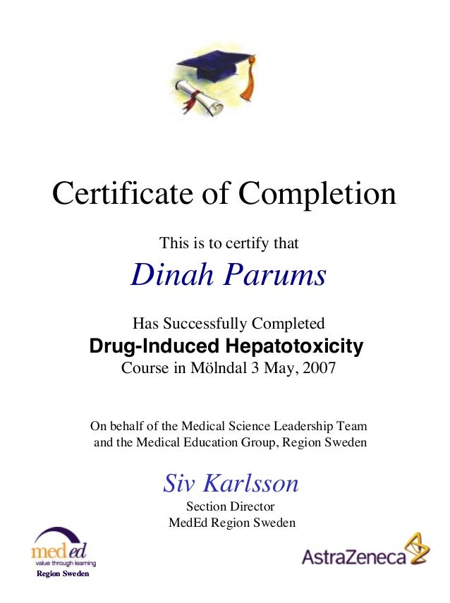 Certificate of Completion This is to certify that  Dinah Parums Has Successfully Completed  Drug-Induced Hepatotoxicity Co...