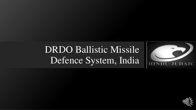 DRDO Ballistic Missile Defence System, India