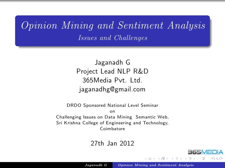 Opinion Mining and Sentiment Analysis                Issues and Challenges                     Jaganadh G               Pr...