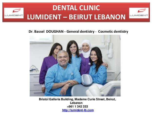 DENTAL CLINIC LUMIDENT – BEIRUT LEBANON Dr. Bassel DOUGHAN - General dentistry - Cosmetic dentistry  Bristol Galleria Buil...