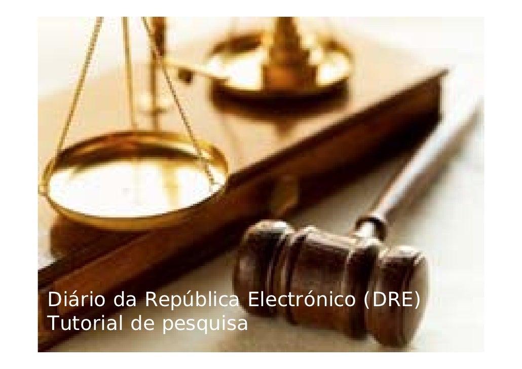 Diário da República Electrónico (DRE) Tutorial de pesquisa                     2009