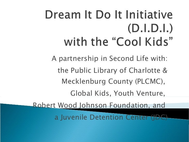 A partnership in Second Life with: the Public Library of Charlotte & Mecklenburg County (PLCMC),  Global Kids, Youth Ventu...