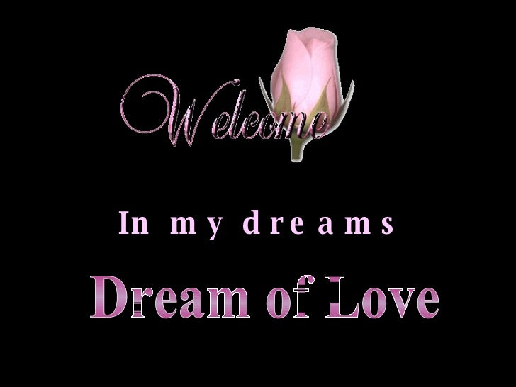 In my dreams Dream of Love