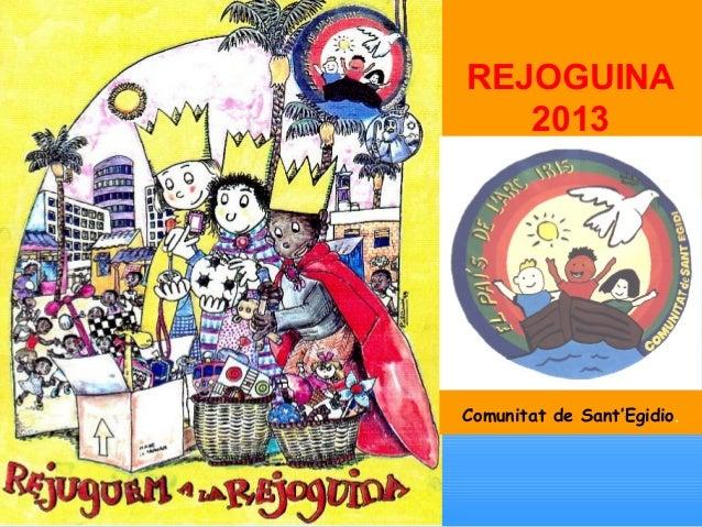 REJOGUINA 2013  Comunitat de Sant'Egidio.