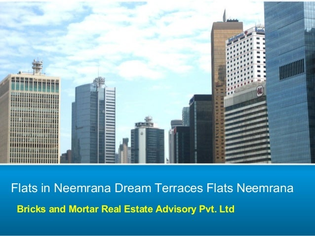 Flats in Neemrana Dream Terraces Flats Neemrana Bricks and Mortar Real Estate Advisory Pvt. Ltd
