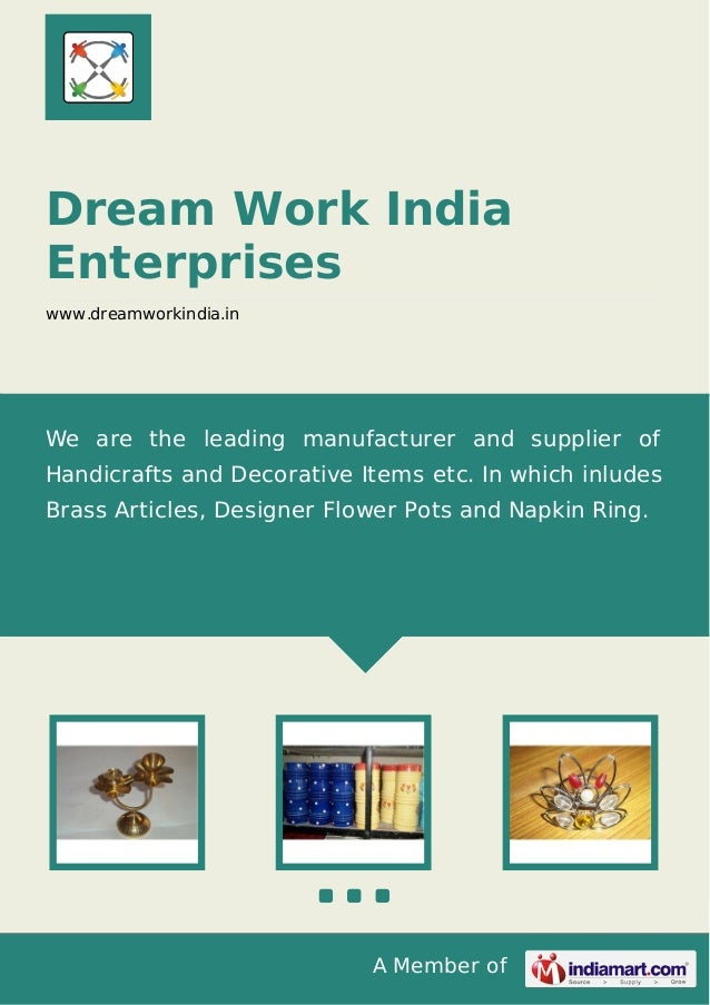 A Member of Dream Work India Enterprises www.dreamworkindia.in We are the leading manufacturer and supplier of Handicrafts...