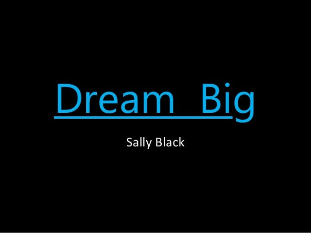 Dream Big Sally Black