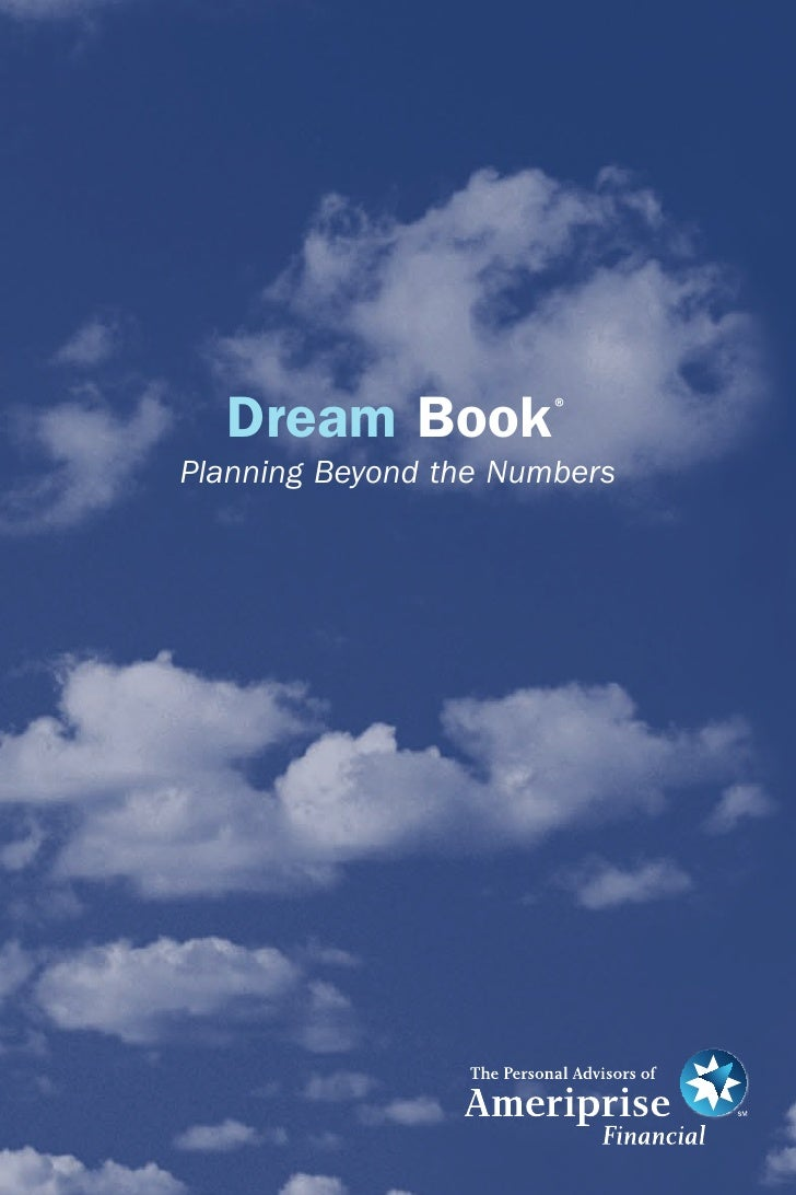 Dream Book           ®   Planning Beyond the Numbers