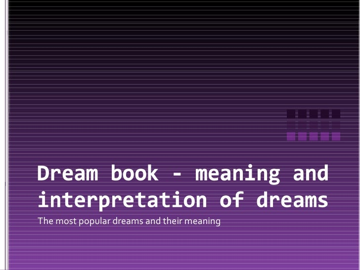 The most popular dreams and their meaning