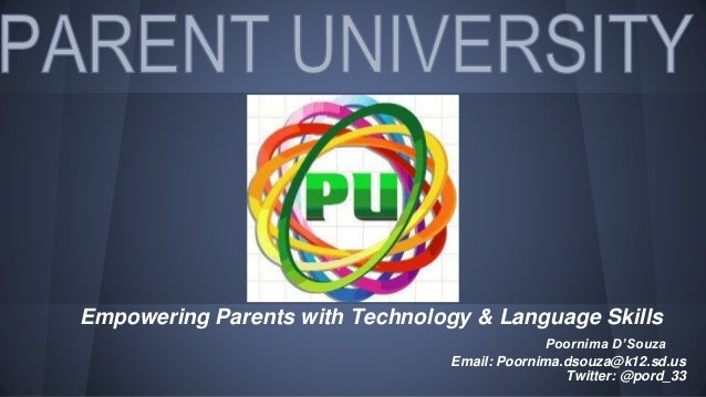 Empowering Parents with Technology & Language Skills Poornima D'Souza Email: Poornima.dsouza@k12.sd.us Twitter: @pord_33