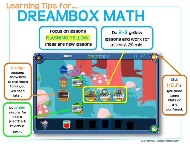 Focus on lessons FLASHING YELLOW. These are new lessons DREAMBOX MATH Click HELPif you need some hints or are confused. Do...