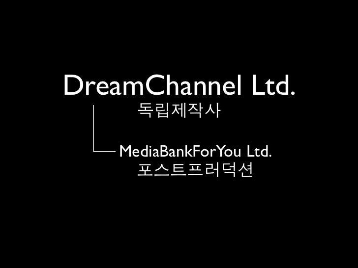DreamChannel Ltd.    MediaBankForYou Ltd.
