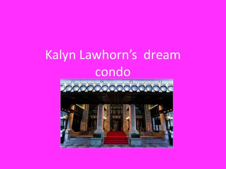 Kalyn Lawhorn's dream        condo