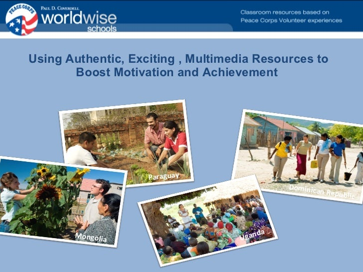 Using Authentic, Exciting , Multimedia Resources to Boost Motivation and Achievement  Dominican Republic Uganda Paraguay M...