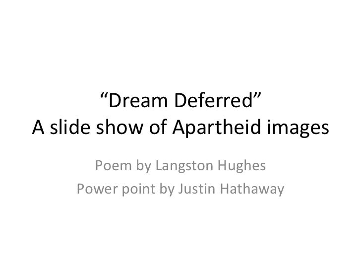 """""""Dream Deferred""""A slide show of Apartheid images<br />Poem by Langston Hughes<br />Power point by Justin Hathaway<br />"""