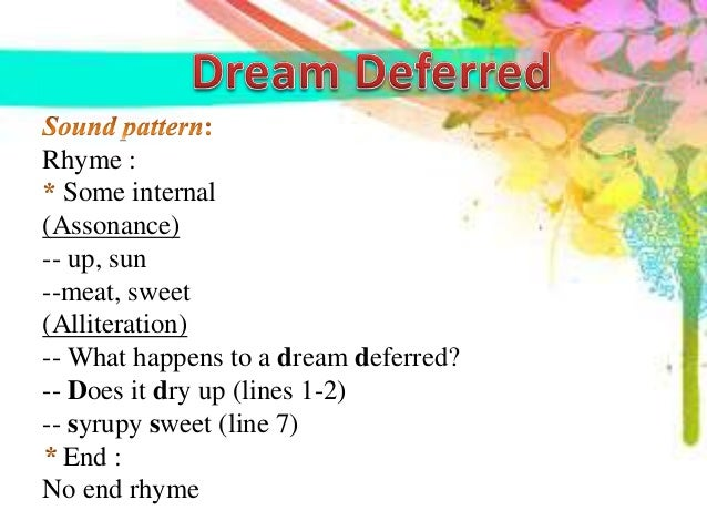 a dream deferred analysis essay A dream deferred langston hughes' poem, a dream deferred, is about the sentiments of african american people back when they were great oppressed and marginalized (hughes) they were denied of a dream, of a better life and a better world just because of their skin color and their ethnicity.