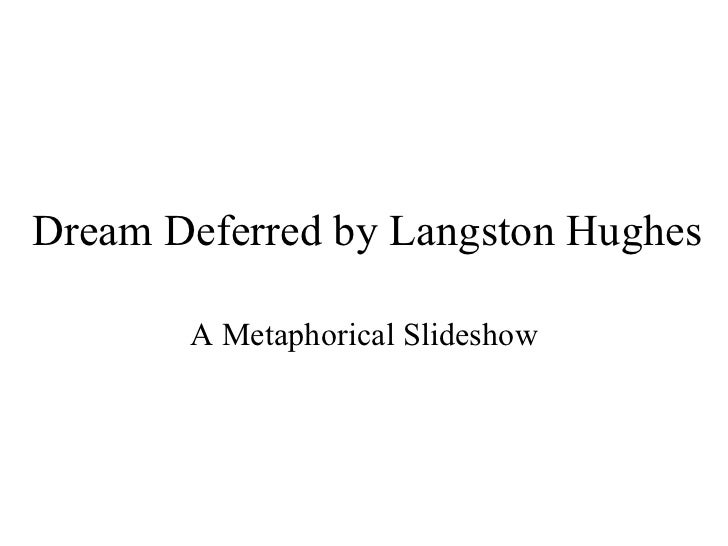 Dream Deferred by Langston Hughes A Metaphorical Slideshow