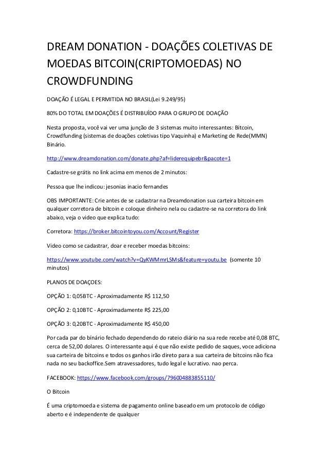 DREAM DONATION - DOAÇÕES COLETIVAS DE MOEDAS BITCOIN(CRIPTOMOEDAS) NO CROWDFUNDING DOAÇÃO É LEGAL E PERMITIDA NO BRASIL(Le...