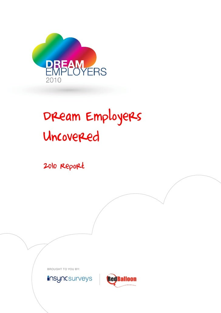 Dream EmployersUncovered2010 Report BROUGHT TO YOU BY: