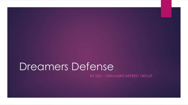 Dreamers Defense BY DIG – DREAMERS INTEREST GROUP