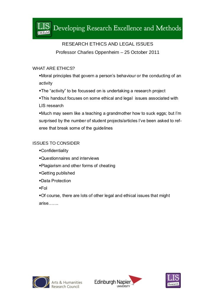 RESEARCH ETHICS AND LEGAL ISSUES              Professor Charles Oppenheim – 25 October 2011WHAT ARE ETHICS?   Moral princ...