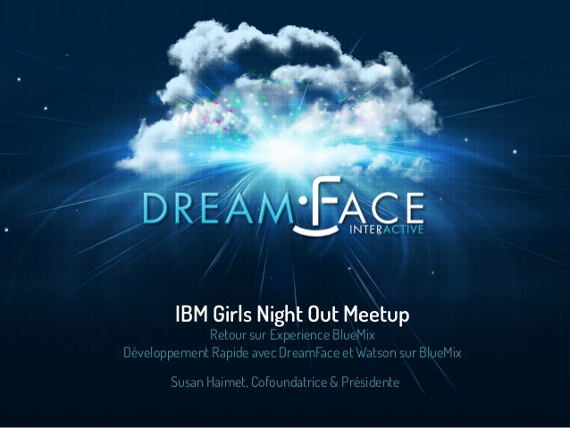 Susan Haimet, Cofoundatrice & Présidente IBM Girls Night Out Meetup Retour sur Experience BlueMix Développement Rapide ave...