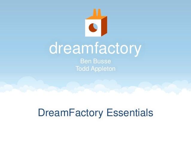 dreamfactory Ben Busse Todd Appleton DreamFactory Essentials