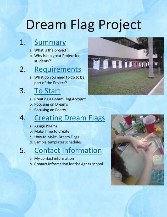 Dream Flag Project 1. Summary a. What is the project? b. Why is it a great Project for students? 2. Requirements a. What d...