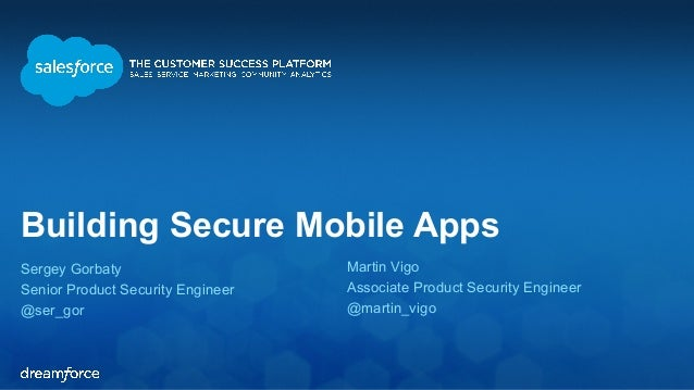 Building Secure Mobile Apps Sergey Gorbaty Senior Product Security Engineer @ser_gor Martin Vigo Associate Product Securit...