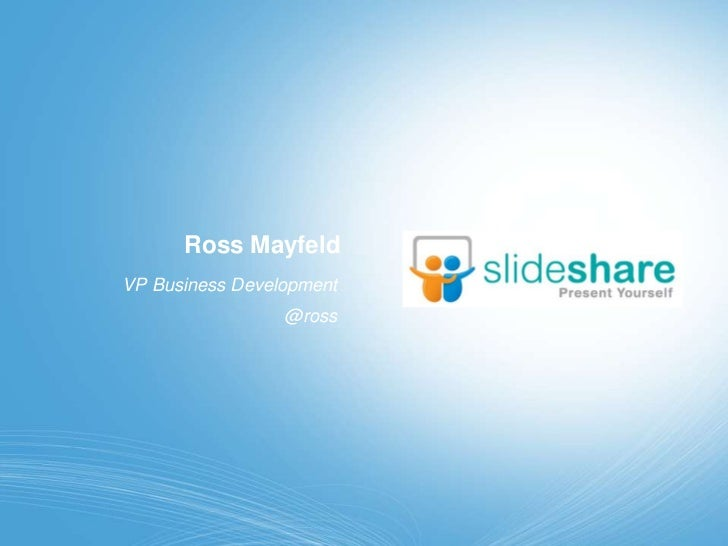 Ross Mayfeld<br />VP Business Development<br />@ross<br />